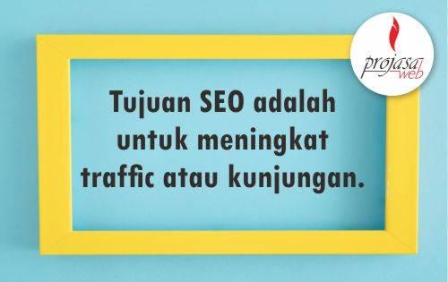 tujuan seo adalah meningkatkan traffic