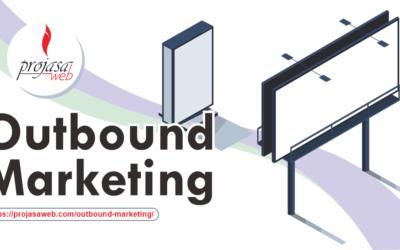 Apa Itu Outbound Marketing? Teknik Marketing Tradisional
