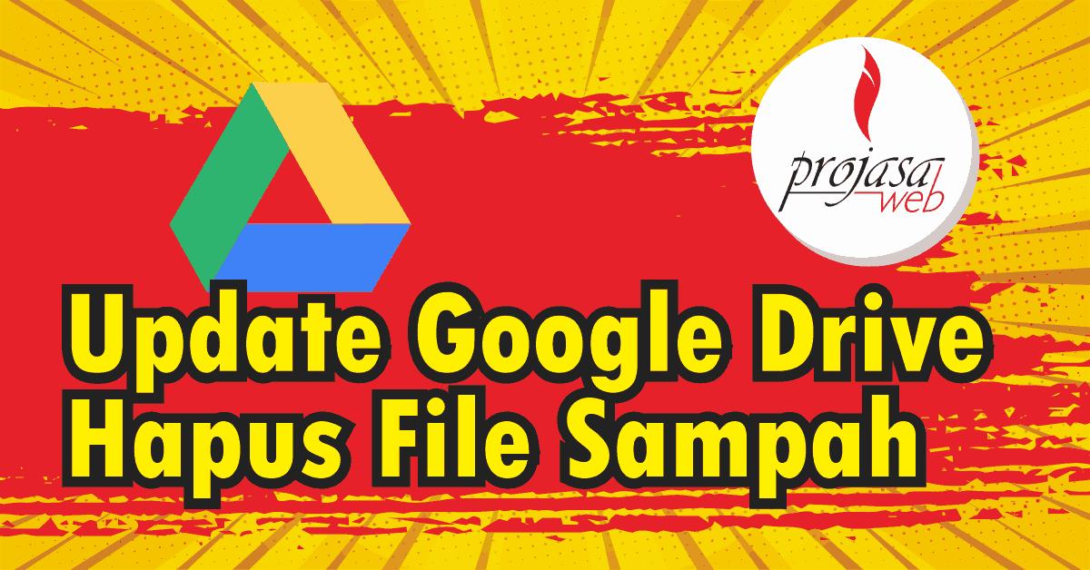 google drive menghapus otomatis file pada kotak sampah