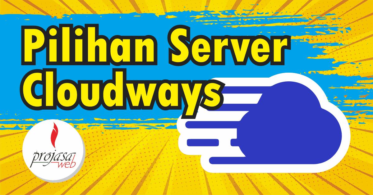 pilihan server cloudways